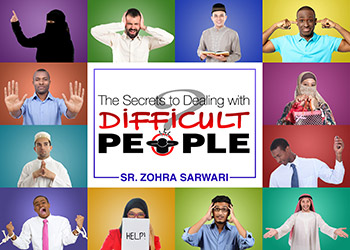 Course Image Sister Zohra Sarwari: How to Deal with Difficult People